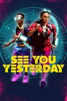 دانلود فیلمSee You Yesterday 2019 با دوبله فارسی