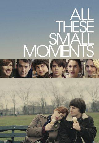دانلود فیلم All These Small Moments 2018