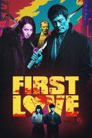 دانلود فیلم First Love 2019