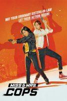 دانلود فیلم Miss & Mrs. Cops 2019