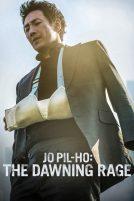 دانلود فیلم Jo Pil-ho: The Dawning Rage 2019