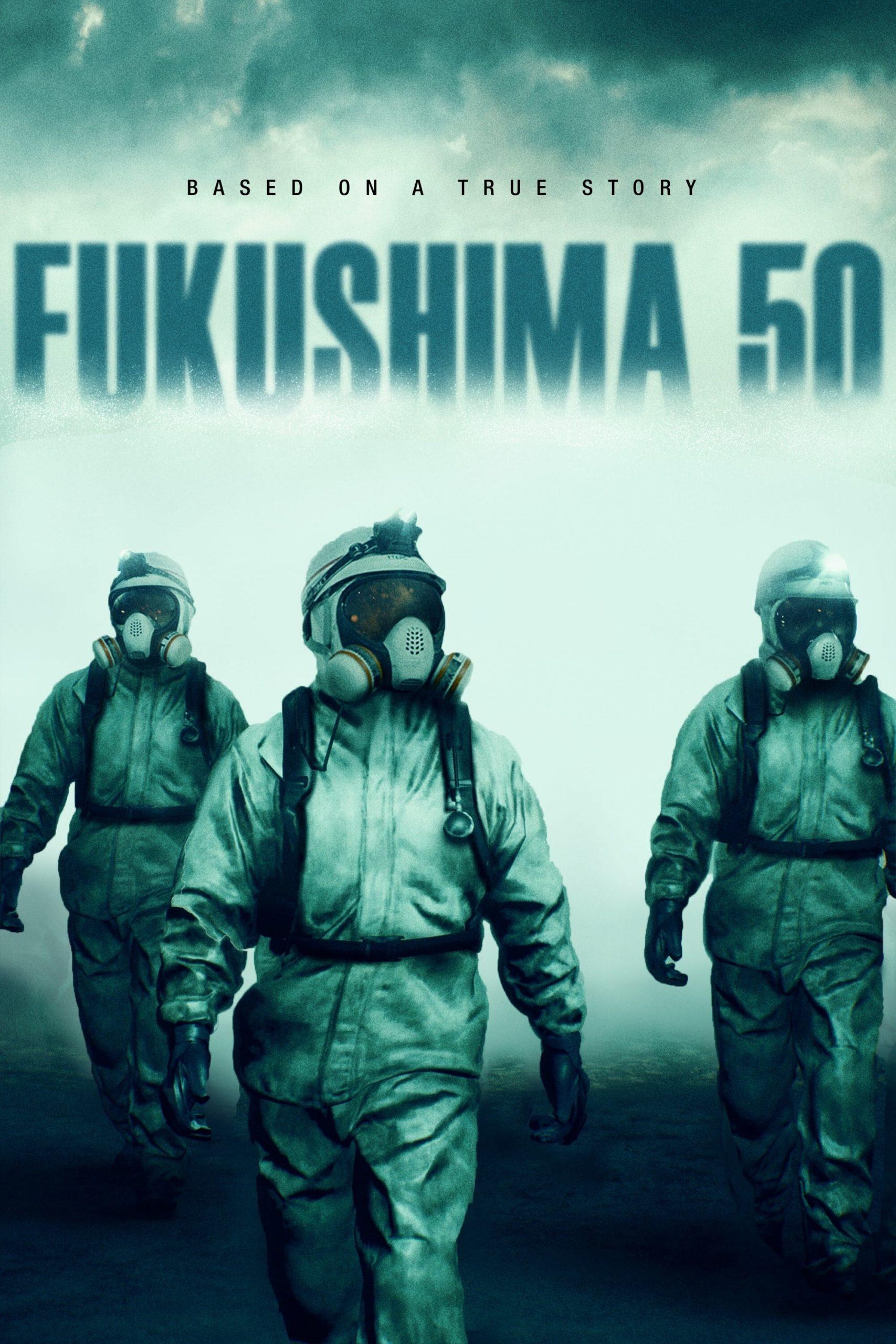 دانلود فیلم Fukushima 50 2020